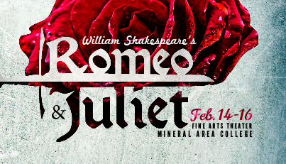 Romeo & Juliet, Feb. 14-16, Fine Arts Theater, Mineral Area College